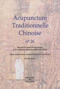 Acupuncture traditionnelle chinoise. Volume 26,