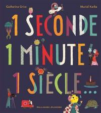 1 seconde, 1 minute, 1 siècle...