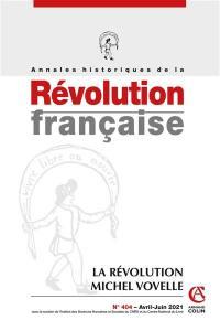 Annales historiques de la Révolution française. n° 404, La révolution Michel Vovelle