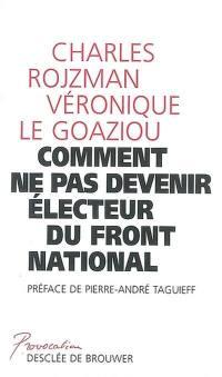 Comment ne pas devenir électeur du Front national