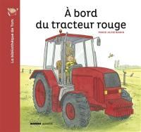 A bord du tracteur rouge