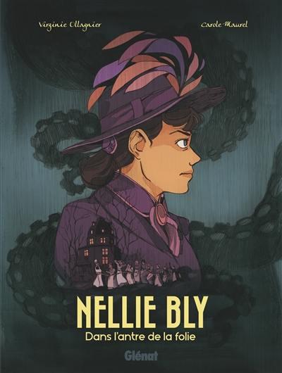 Nellie Bly : dans l'antre de la folie
