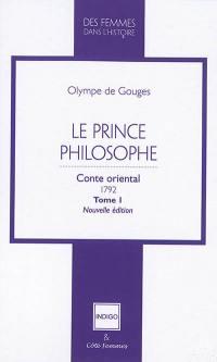 Le prince philosophe. Volume 1,