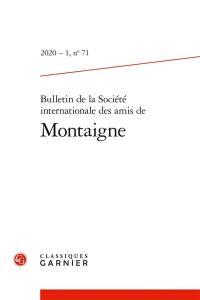 Bulletin de la Société internationale des amis de Montaigne. n° 71,