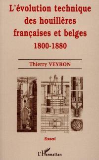 L'évolution technique des houillères françaises et belges, 1800-1880