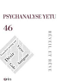 Psychanalyse Yetu. n° 46, Réveil et rêve