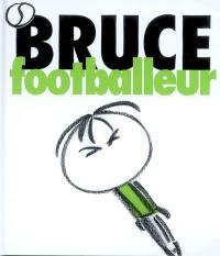 Bruce. Vol. 4. Bruce footballeur