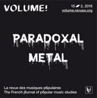 Volume !, n° 15-2. Paradoxal metal : entre pratiques ordinaires et représentations transgressives