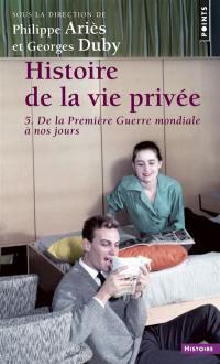 Histoire de la vie privée. Volume 5, De la Première Guerre mondiale à nos jours