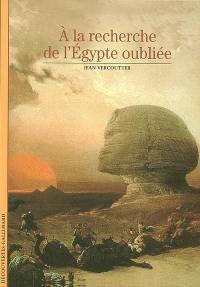 A la recherche de l'Egypte oubliée