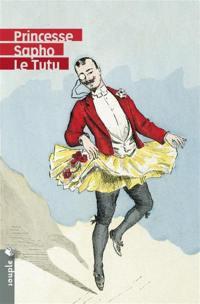 Le tutu. Suivi de Léon Genonceaux. Suivi de Quel livre étrange...