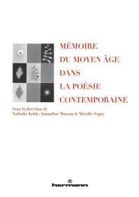 Mémoire du Moyen Age dans la poésie contemporaine