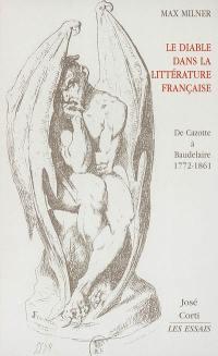 Le diable dans la littérature française : de Cazotte à Baudelaire, 1772-1861