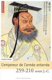 L'empereur de l'armée enterrée, 259-210 avant J.-C.
