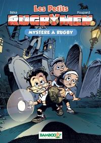 Les petits rugbymen. Volume 3, Mystère à Rugby