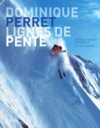 Dominique Perret, lignes de pente