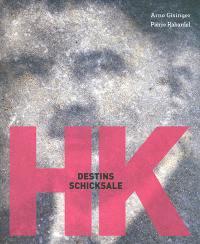 HK, destins. HK, Schicksale