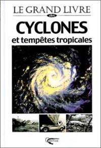Le grand livre des cyclones et tempêtes tropicales