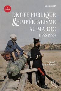 Dette publique et impérialisme au Maroc (1856-1956)