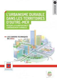 Réussir la planification et l'aménagement durables. Volume 8, Urbanisme durable dans les Territoires d'outre-mer