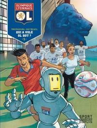 Olympique lyonnais. Volume 1, Qui a volé Ol-Bot ?