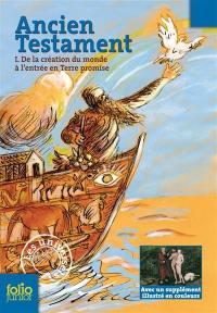 Ancien Testament. Volume 1, De la création du monde à l'entrée en Terre promise