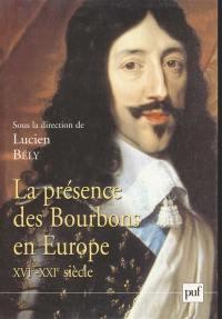 La présence des Bourbons en Europe, XVIe-XXIe siècle