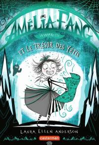 Amélia Fang. Volume 5, Amelia Fang la vampirette et le trésor du yéti