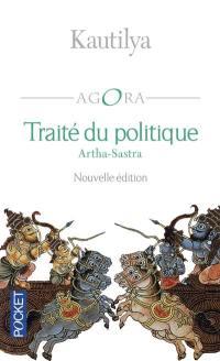 Traité du politique = Arthasastra : traité politique et militaire de l'Inde ancienne