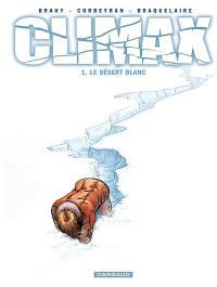 Climax. Vol. 1. Le désert blanc