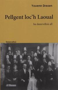 Danevelloù, Pellgent loc'h Laoual