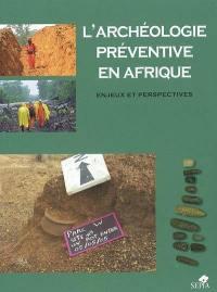 L'archéologie préventive en Afrique