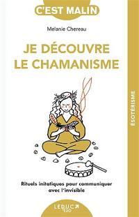 Je découvre le chamanisme