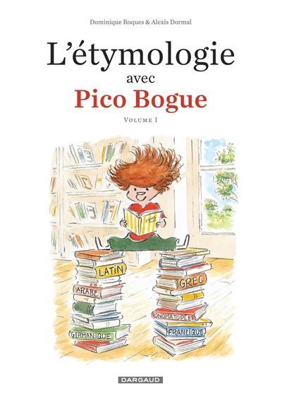 L'étymologie avec Pico Bogue. Volume 1