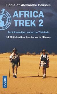 Africa Trek. Volume 2, Du Kilimandjaro au lac de Tibériade