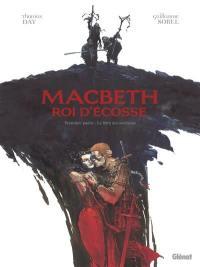 Macbeth, roi d'Ecosse. Volume 1, Le livre des sorcières