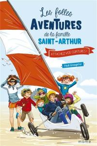 Les folles aventures de la famille Saint-Arthur. Volume 8, Attachez vos ceintures !
