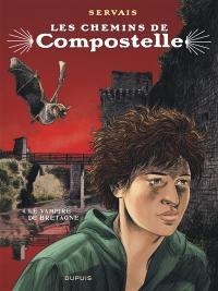 Les chemins de Compostelle. Volume 4, Le vampire de Bretagne