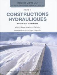 Traité de génie civil de l'Ecole polytechnique fédérale de Lausanne. Volume 15, Constructions hydrauliques