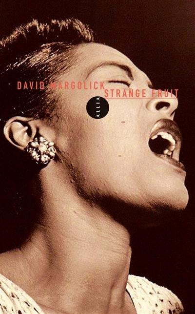 Strange fruit : la biographie d'une chanson