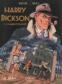 Harry Dickson. Volume 1, La maison borgne