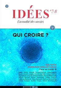 Idées : l'actualité des essais. n° 7-8, Qui croire ?