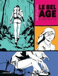 Le bel âge. Volume 3, Départs