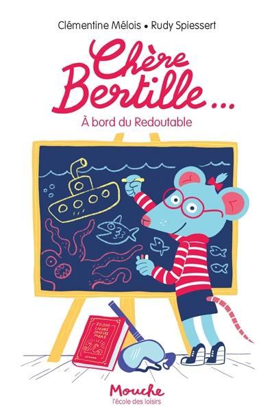 Chère Bertille.... Volume 3, A bord du Redoutable