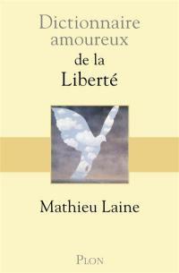 Dictionnaire amoureux de la liberté