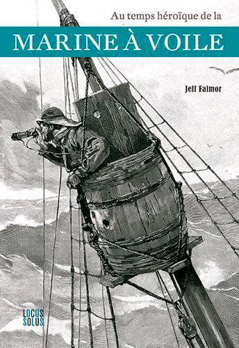 Au temps héroïque de la marine à voile