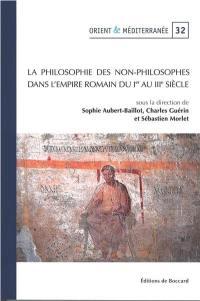 La philosophie des non-philosophes dans l'Empire romain du Ier au IIIe siècle
