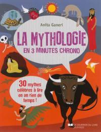 La mythologie en 3 minutes chrono : 30 mythes célèbres à lire en un rien de temps !