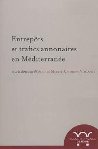 Entrepôts et trafics annonaires en Méditerranée