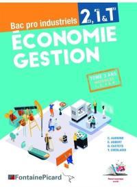 Economie gestion 2de, 1re & terminale bac pro industriels : tome 3 ans, modules 1, 2, 3 & 4